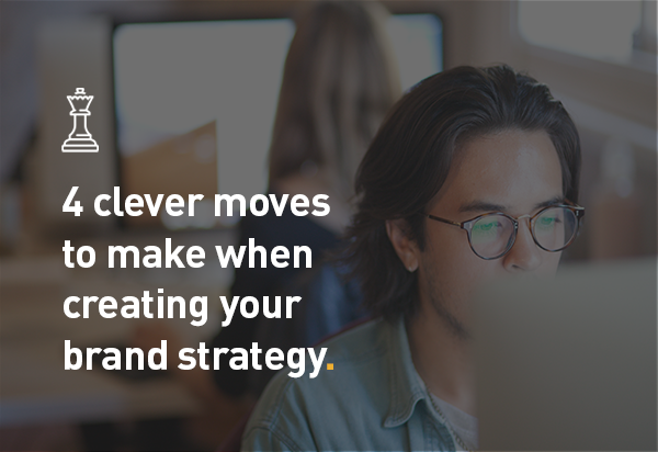 4 clever moves fro brand strategy