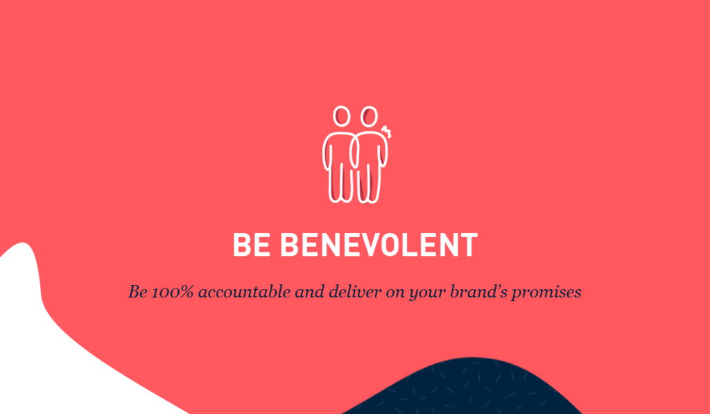 Be benevolent