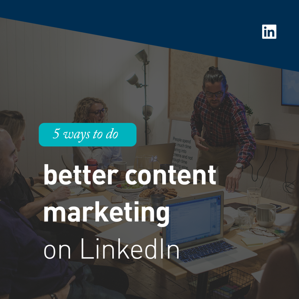 5 ways to do better content marketing