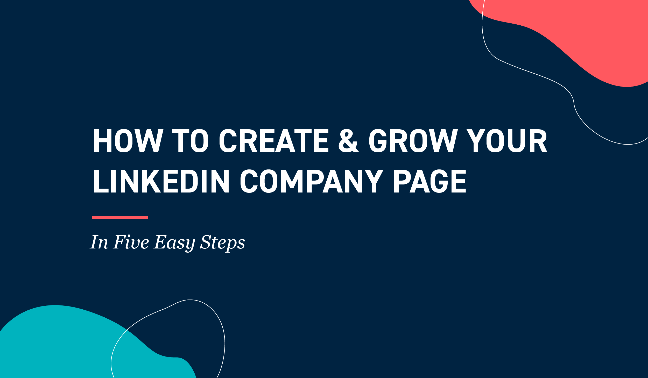 How to Create & Grow Your LinkedIn Company Page Top Image