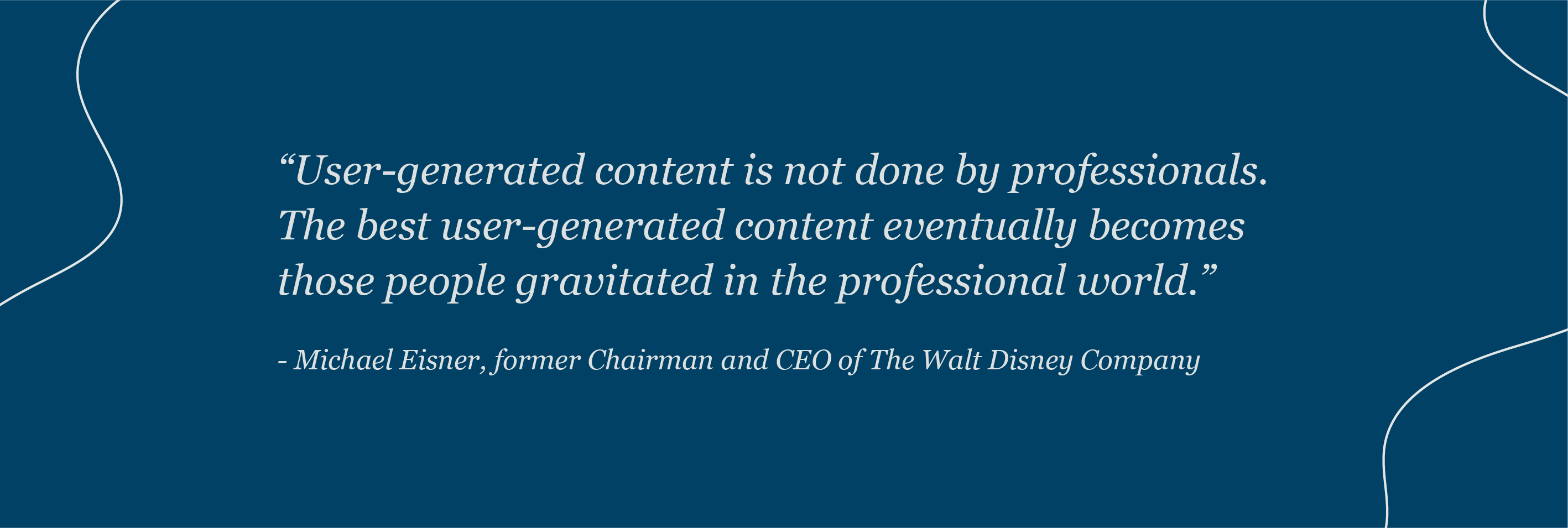 Michael Eisner quote on user generated content