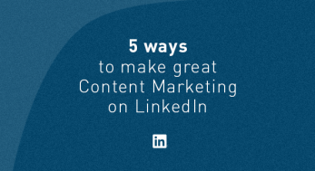 5 ways to make great content