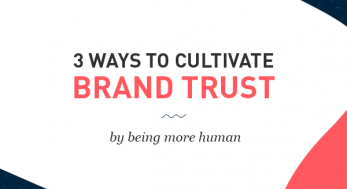 3 ways to cultivate brand trust